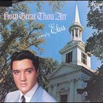 Elvis Presley, How Great Thou Art mp3