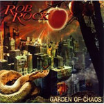 Rob Rock, Garden Of Chaos