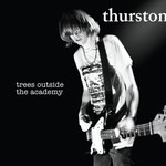 Thurston Moore, Trees Outside the Academy