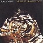 Rogue Wave, Asleep At Heaven's Gate
