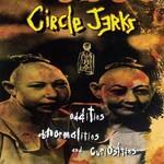 Circle Jerks, Oddities, Abnormalities and Curiosities