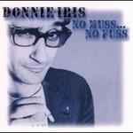 Donnie Iris, No Muss...No Fuss