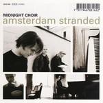 Midnight Choir, Amsterdam Stranded