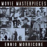 Ennio Morricone, Movie Masterpieces