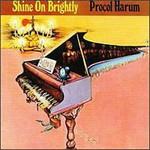 Procol Harum, Shine On Brightly