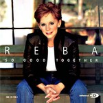 Reba McEntire, So Good Together