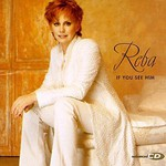 Reba McEntire, If You See Him mp3