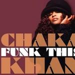 Chaka Khan, Funk This