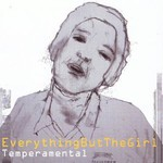 Everything but the Girl, Temperamental mp3