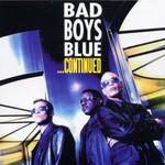 Bad Boys Blue, ...continued