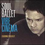 Soul Ballet, Vibe Cinema