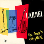 Carmel, The Drum Is Everything
