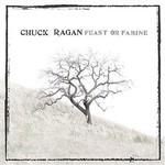Chuck Ragan, Feast or Famine