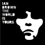 Ian Brown, The World Is Yours mp3