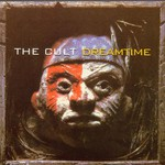 The Cult, Dreamtime