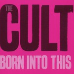 The Cult, Born Into This