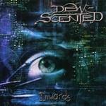Dew-Scented, Inwards