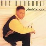 Roy Hargrove, Public Eye