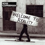 Ross Copperman, Welcome to Reality