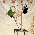 SNFU, If You Swear, You'll Catch No Fish