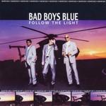 Bad Boys Blue, Follow the Light mp3