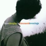 Dave Douglas, A Thousand Evenings mp3