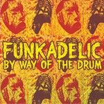 Funkadelic, By Way of the Drum