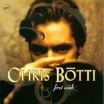 Chris Botti, First Wish