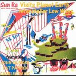 Sun Ra, Sun Ra Visits Planet Earth / Interstellar Low Ways