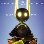 Sun Ra, Space Is the Place