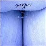 GusGus, Gus Gus vs. T-World
