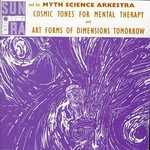 Sun Ra, Cosmic Tones for Mental Therapy / Art Forms of Dimensions Tomorrow