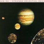 Sun Ra and His Arkestra, Strange Celestial Road