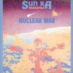 Sun Ra Arkestra, Nuclear War