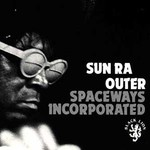 Sun Ra, Outer Spaceways Incorporated