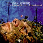 Blue October, Consent to Treatment