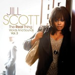 Jill Scott, The Real Thing: Words and Sounds, Volume 3
