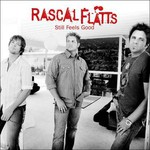 Rascal Flatts, Still Feels Good