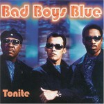 Bad Boys Blue, Tonite