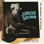 Junior Brown, 12 Shades of Brown