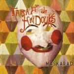 Taraf de Haidouks, Maskarada