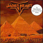 Jaded Heart, Slaves & Masters