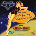 Jaded Heart, The Journey Will Never End