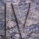 Jaded Heart, IV
