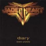 Jaded Heart, Diary 1990-2000