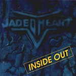 Jaded Heart, Inside Out