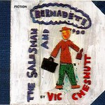 Vic Chesnutt, The Salesman & Bernadette