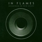 In Flames, Soundtrack to Your Escape