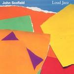 John Scofield, Loud Jazz