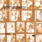 John Scofield, What We Do
